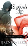 Shadow's Edge (The Night Angel Trilogy) - Brent Weeks