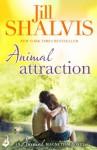 Animal Attraction: Animal Magnetism Book 2 (Animal Magnetism 2) - Jill Shalvis
