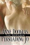 Persuading Jo (The McCabes, #1) - Anne Douglas