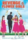 Revenge of the Flower Girls - Jennifer Ziegler