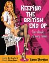 Keeping the British End Up: Four Decades of Saucy Cinema - Simon Sheridan, Johnny Vegas, Sue Longhurst