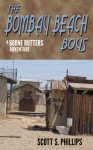 The Bombay Beach Boys - A Boone Butters Adventure - Scott S. Phillips