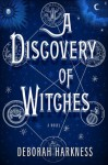 A Discovery of Witches: A Novel - Deborah Harkness