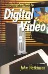 An Introduction To Digital Video - John Watkinson