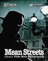 Mean Streets: Classic Film Noir Roleplaying - Brett M. Bernstein, Mark Bruno, Jack Norris, William Jones, Kathi Ruiz, Sheryl Nantus