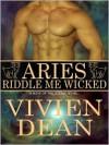Aries: Riddle Me Wicked - Vivien Dean