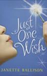 Just One Wish - Janette Rallison