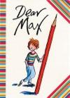 Max: Dear Max - Sally Grindley, Tony Ross