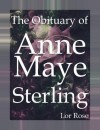 The Obituary of Anne Maye Sterling - Lor Rose
