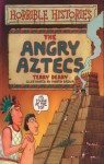 The Angry Aztecs (Horrible Histories #) - Terry Deary
