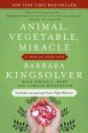 Animal, Vegetable, Miracle - Barbara Kingsolver, Steven L. Hopp, Camille Kingsolver
