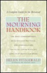 The Mourning Handbook: A Complete Guide for the Bereaved - Helen Fitzgerald