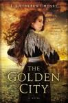 The Golden City - J. Kathleen Cheney