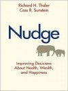 Nudge: Improving Decisions about Health, Wealth, and Happiness (MP3 Book) - Richard H. Thaler, Cass R. Sunstein
