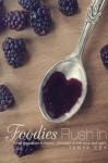 Foodies Rush In - Tanya Eby