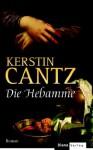 Die Hebamme - Kerstin Cantz