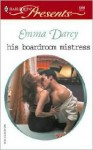 His Boardroom Mistress - Emma Darcy