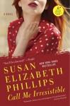 Call Me Irresistible - Susan Elizabeth Phillips