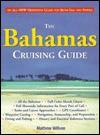 The Bahamas Cruising Guide - Mathew Wilson, Nomad Communications