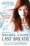 Last Breath: The Morganville Vampires - Rachel Caine