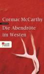Die Abendröte im Westen (German Edition) - Hans Wolf, Cormac McCarthy