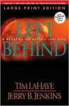 Left Behind (Large Print): A Novel of the Earth's Last Days - Tim LaHaye, Jerry B. Jenkins