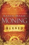 Burned: A Fever Novel - Karen Marie Moning