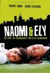 Naomi & Ely - Die Liebe, die Freundschaft und alles dazwischen - Rachel Cohn, David Levithan, Bernadette Ott