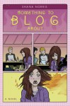 Something to Blog About - Shana Norris