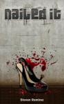 Nailed It - Steven Ramirez