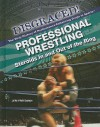 Professional Wrestling: Steroids in and Out of the Ring - Jeri Freedman