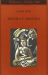 Destra e sinistra - Joseph Roth, Elisabetta Dell'Anna Ciancia