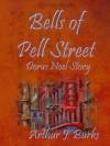 Bells of Pell Street - Arthur J. Burks