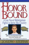 Honor Bound: A gay Naval midshipman fights to serve his Country - Joseph Steffan