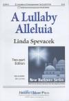 A Lullaby Alleluia: Two-Part Edition - Linda Spevacek