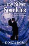 Tiny Silver Sparkles - Donza Doss, Elizabeth Marie, Brian Moreland