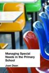 Managing Special Needs in the Primary School - Joan Dean