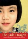 The Jade Dragon - Virginia Shin-Mui Loh (Hagan), Virginia Shin-Mui Loh (Hagan), Carolyn Marsden