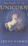 The Night of the Unicorn - Jenny Nimmo, Terry Milne