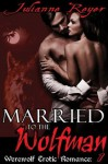 Married to the Wolfman - Julianne Reyer