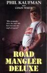 Road Mangler Deluxe - Phil Kaufman, Colin White