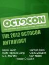 The 2012 Octocon Anthology - C.E. Murphy, Derek Gunn, Alan Nolan, Oisin McGann, Peadar Ó Guilín, Ruth Frances Long, Damien Kelly, Octocon