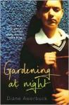 Gardening At Night - Diane Awerbuck