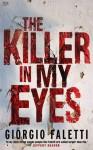 The Killer in My Eyes. by G. Faletti - Giorgio Faletti