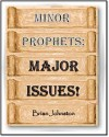 Minor Prophets: Major Issues (Search for Truth Series) - Brian Johnston, Hayes Press
