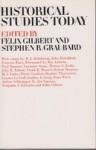 Historical Studies Today - Felix Gilbert