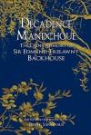 Decadence Mandchoue: The China Memoirs of Sir Edmund Trelawny Backhouse - Edmund Backhouse, Derek Sandhaus