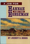 A Job for Hannah and the Horseman - Johnny D. Boggs