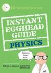 Instant Egghead Guide: Physics - Brian Clegg, Editors of Scientific American Magazine