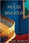 The House at Riverton - Kate Morton
